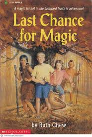 Last Chance for Magic by Ruth Chew
