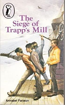 The Siege of Trapp's Mill (Puffin Books) by Annabel Farjeon