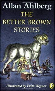 Better Brown Stories by Allan Ahlberg