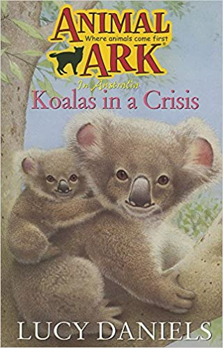 Koalas in a Crisis (Animal Ark [GB Order] #16) by Lucy Daniels
