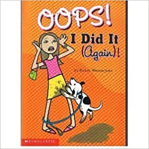 Oops! I Did It (Again)! by Robin Wasserman