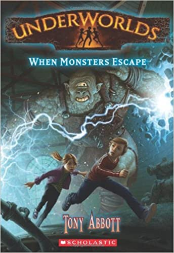 When Monsters Escape (Underworlds #2) by Tony Abbott