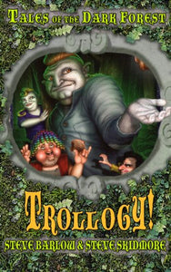 Trollogy (Tales of the Dark Forest #3) by Steve Barlow