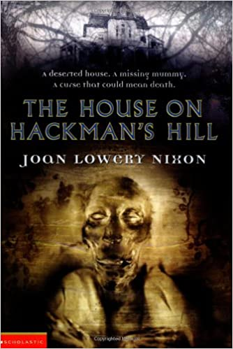 The House on Hackman's Hill by Joan Lowery Nixon