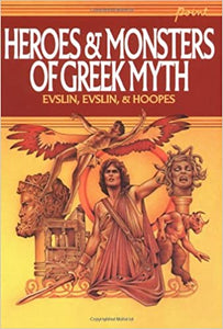 Heroes & Monsters of Greek Myth by Bernard Evslin
