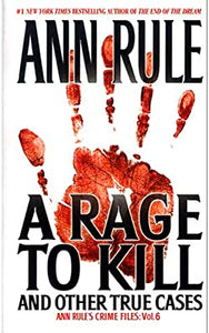 A Rage To Kill  - Anne Rule