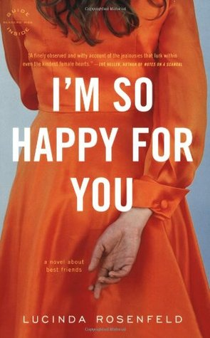 I'm So Happy For You - Lucinda Rosenfeld