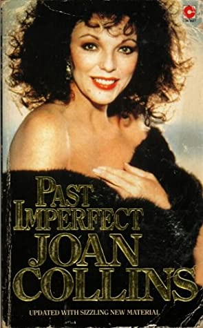 Past Imperfect An Autobiography - Joan Collins