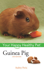 Your Happy Healthy Pet Guinea Pig - Audrey Pavia