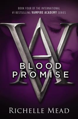 Vampire Academy Series: Blood Promise - Richelle Mead