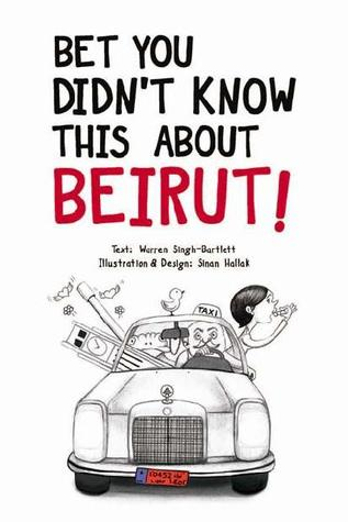 Bet You Didn't Know This About Beirut! - Warren Singh-Bartlett