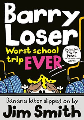 Barry Loser (#9 Worst School Trip Ever) - Jim Smith