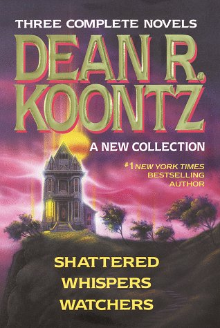 Dean Koontz Collection - (Shattered / Whispers / Watchers)