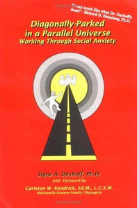 Diagonally-Parked in a Parallel Universe: Working Through Social Anxiety - Signe Dayhoff