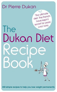 The Dukan Diet Recipe Book - Pierre Dukan