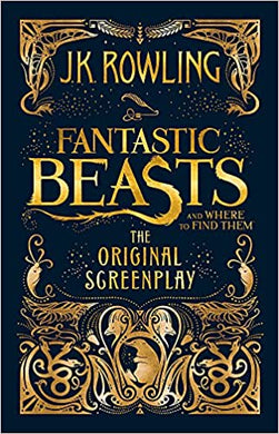 Fantastic Beasts: The Original Screenplay - J.K. Rowling