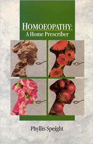 Homoeopathy: A Home Prescriber - Phyllis Speight
