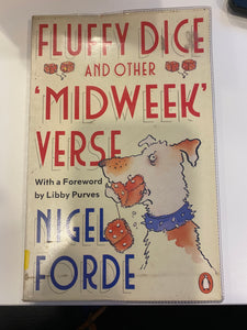 Fluffy Dice and Other Midweek Verse - Nigel Forde