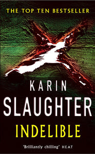 Indelible - Karin Slaughter
