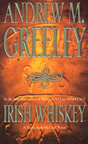 Irish Whiskey - Andrew M. Greeley