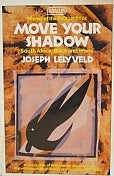 Move Your Shadow: South Africa, Black and White  - Joseph Lelyveld