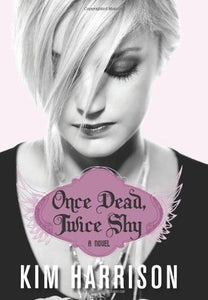 Once Dead, Twice Shy -  Kim Harrison