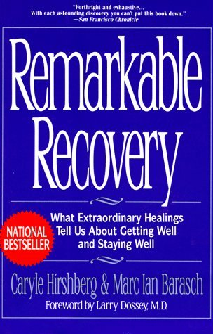 Remarkable Recovery - Caryle Hirshberg and Marc Ian Barasch