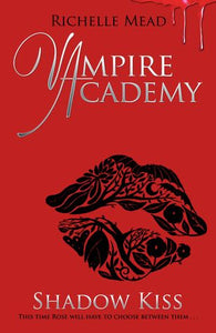 Shadow Kiss  (Vampire Academy #3) - Richelle Mead