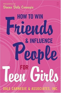 How to Win Friends and Influence People for Teen Girls - Donna Dale Carnegie