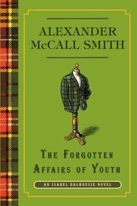 The Forgotten Affairs of Youth - Alexander McCall Smith
