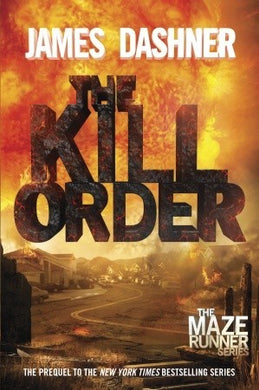 The Maze Runner #4 - The Kill Order - James Dashner