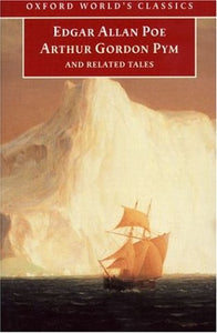 The Narrative of Arthur Gordon Pym of Nantucket and Related Tales - Edgar Allan Poe