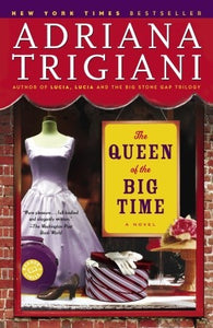 The Queen of the Big Time - Adriana Trigiani