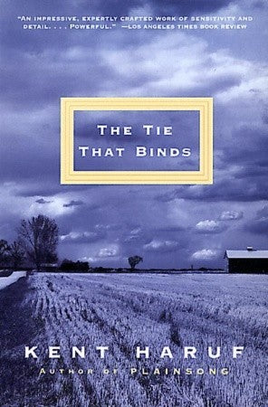 The Tie That Binds - Kent Haruf