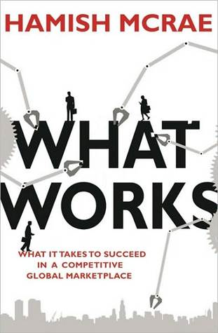 What Works: Success in Stressful Times - Hamish McRae