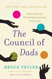 The Council of Dads: My Daughters, My Illness, and the Men Who Could Be Me - Bruce Feiler