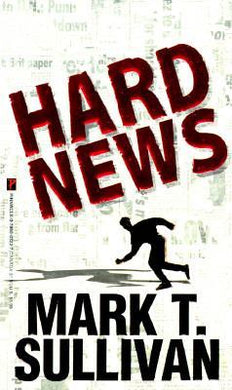 Hard News - Mark T. Sullivan