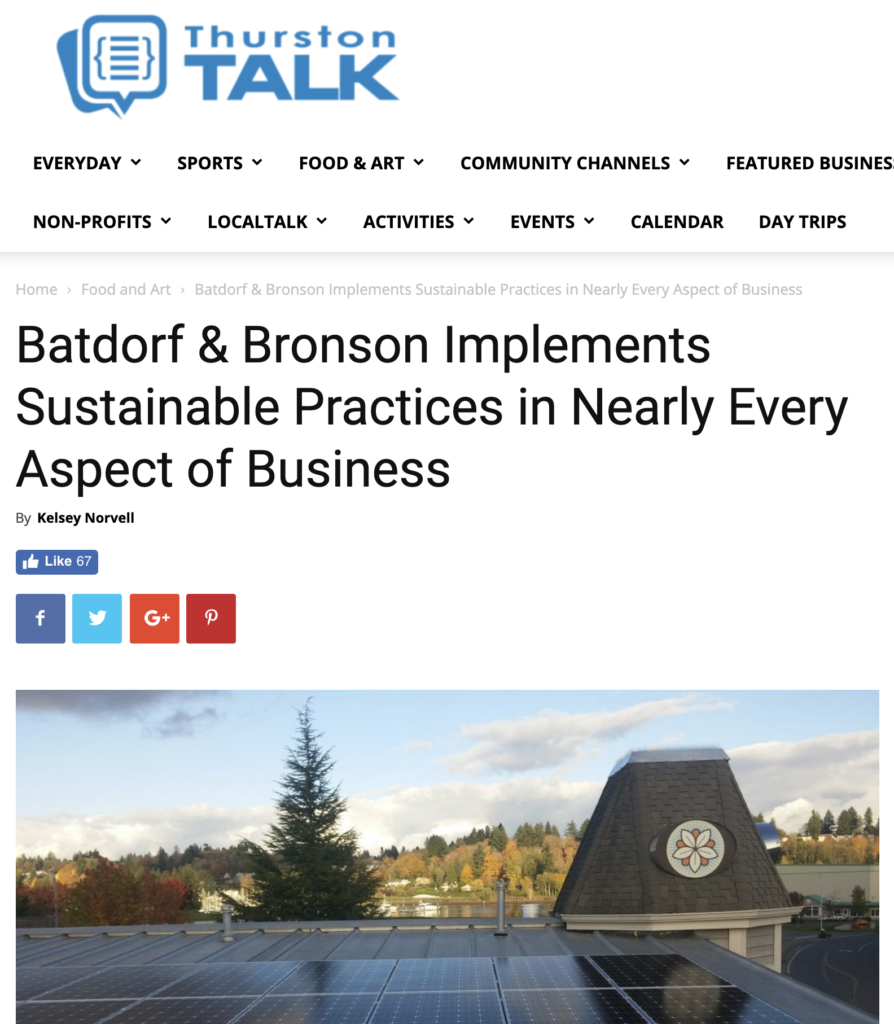 """Excerpt from Thurston Talk """"Batdorf & Bronson Implements Sustainable Practices in Nearly Every Aspect of Business"""" Article"""