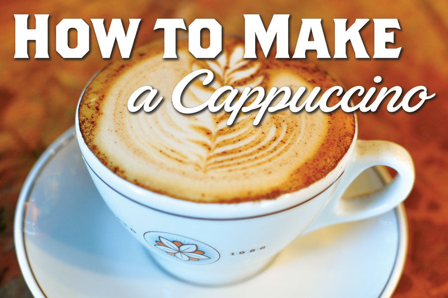 A Photo of a cappuccino with the text How to Make a Cappuccino