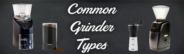 How to Choose a Coffee Grinder - Types of Coffee Grinder
