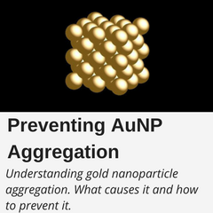 Understanding gold nanoparticle aggregation. What causes it and how to prevent it.