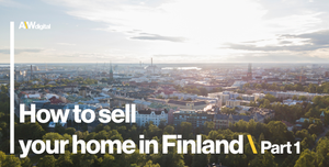 How to sell your home in Finland - A guide for English speakers / Part 1