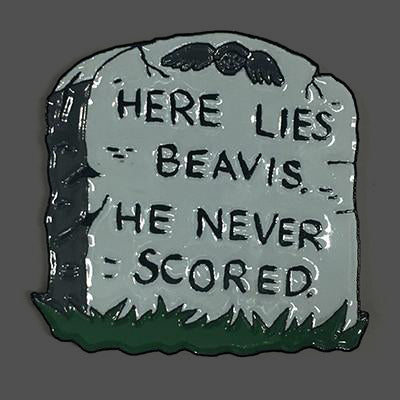"""Here Lies Beavis, He Never Scored"" Enamel Pin"