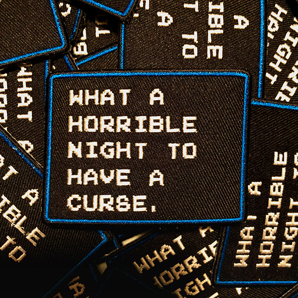 """What A Horrible Night to Have a Curse"" Patch"