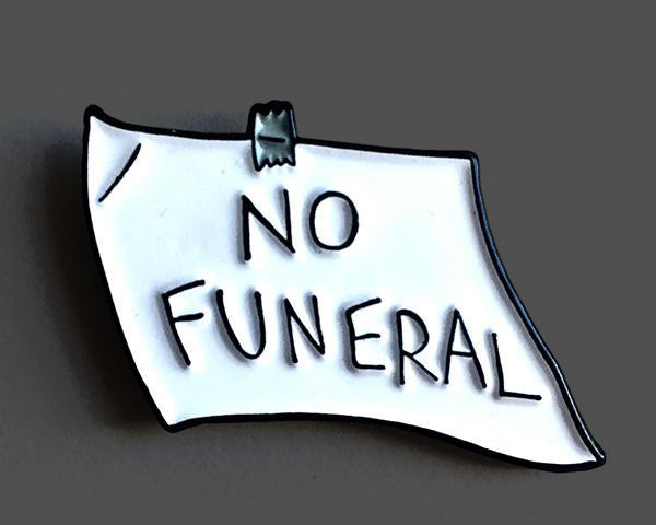 No Funeral Enamel Pin