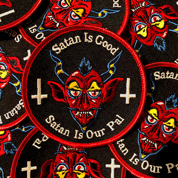 """Satan is Good. Satan is Our Pal"" Patch"