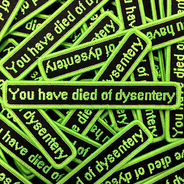 """You Have Died Of Dystentery"" Patch"