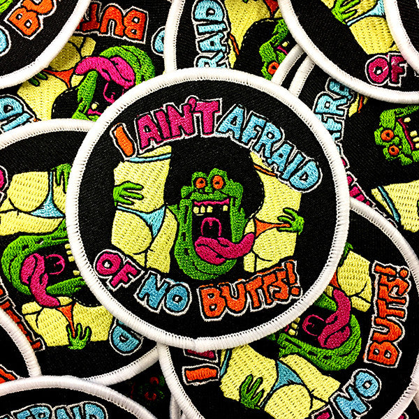 I Ain't Afraid of No Butts! Embroidered Patch