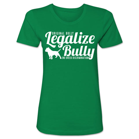 Legalize Bully Ladies Tee