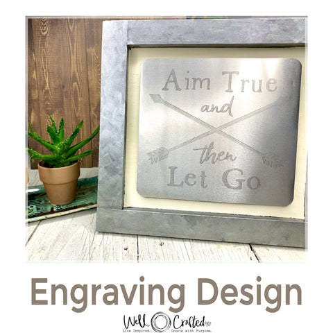 Aim True Let Go Engraving Design